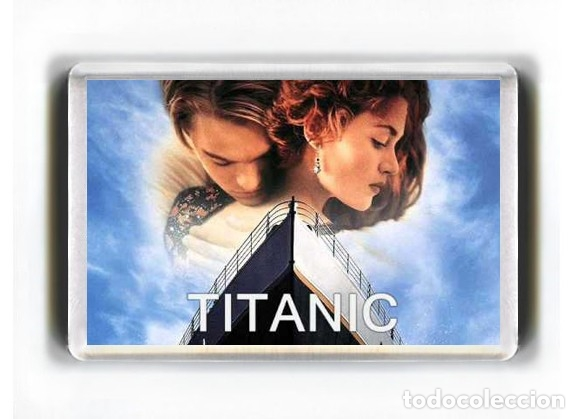 IMAN ACRILICO NEVERA - CINE TITANIC LEONARDO DICAPRIO KATE WINSLET JAMES CAMERON (Cine - Reproducciones de carteles, folletos...)