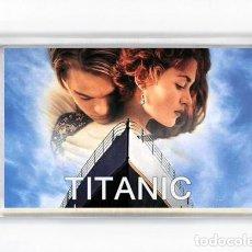 Cine: IMAN ACRILICO NEVERA - CINE TITANIC LEONARDO DICAPRIO KATE WINSLET JAMES CAMERON. Lote 123570539