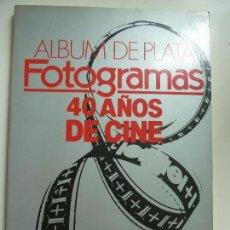 Cine: ÁLBUM DE PLATA FOTOGRAMAS. 40 AÑOS DE CINE.. Lote 121018415