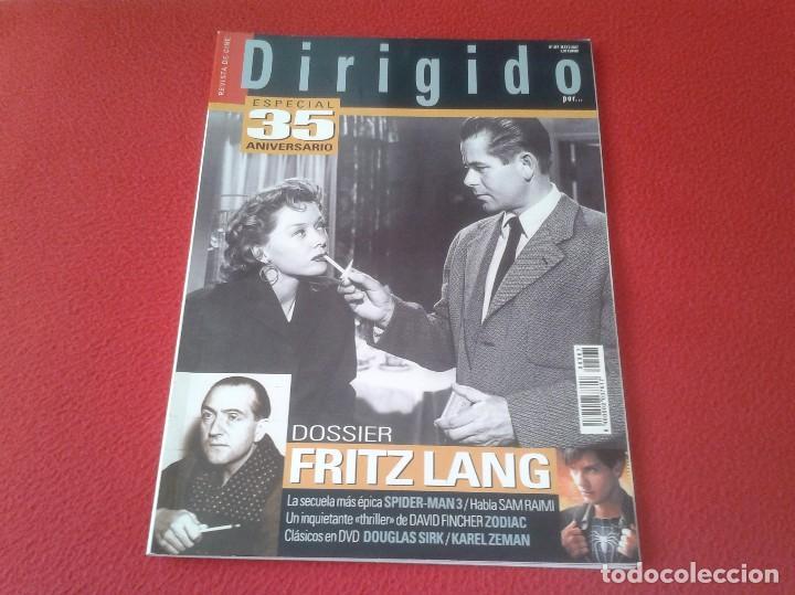 REVISTA DE CINE MAGAZINE DIRIGIDO POR Nº 367 MAYO 2007 DOSSIER FRITZ LANG SPIDER-MAN 3 SAM RAIMI.... (Cine - Revistas - Dirigido por)