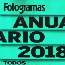 Cine: FOTOGRAMAS ANUARIO 2018 N. 22 - TODOS LOS ESTRENOS DE 2017 (NUEVA). Lote 183316932