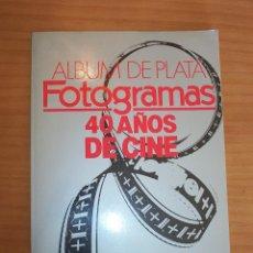 Cine: ÁLBUM DE PLATA - 40 AÑOS DE CINE - AÑO 1986 - MUY BUEN ESTADO. Lote 138721026