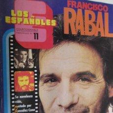 Cine: LOS ESPAÑOLES - COLECCIONABLE- FASCICULO Nº. 11 .FRANCISCO RABAL -14 DE DICIEMBRE DE 1972 .. Lote 138826298