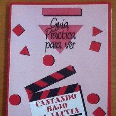 Cine: GUÍA PRÁCTICA PARA VER CANTANDO BAJO LA LLUVIA, DE STANLEY DONEN Y GENE KELLY. . Lote 141819950