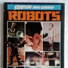Cine: STARLOG * PHOTO GUIDEBOOK ROBOTS * EN INGLÉS * CIENCIA FICCIÓN 1980 REVISTA DE CINE. Lote 146098510