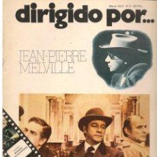 Cine: DIRIGIDO POR ... JEAN - PIERRE MELVILLE. REVISTA CINEMATOGRÁFICA. Nº 5. MARZO 1973. (B/A60). Lote 147372366