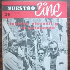 Cine: NUESTRO CINE. LUCHINO VISCONTI Y EL GATOPARDO GUION DE LA TIA TULA (FINAL). Nº 26 1964. Lote 148652986