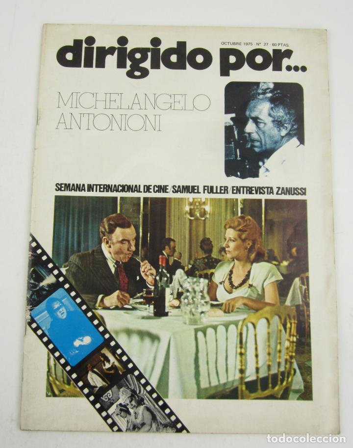 REVISTA DIRIGIDO POR... MICHELANGELO ANTONIONI, NÚM. 27, 1975, OCTUBRE. 30X22CM (Cine - Revistas - Dirigido por)