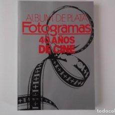 Cine: FOTOGRAMAS ALBUM DE PLATA - 40 AÑOS DE CINE. NOV. 1986. Lote 152329134