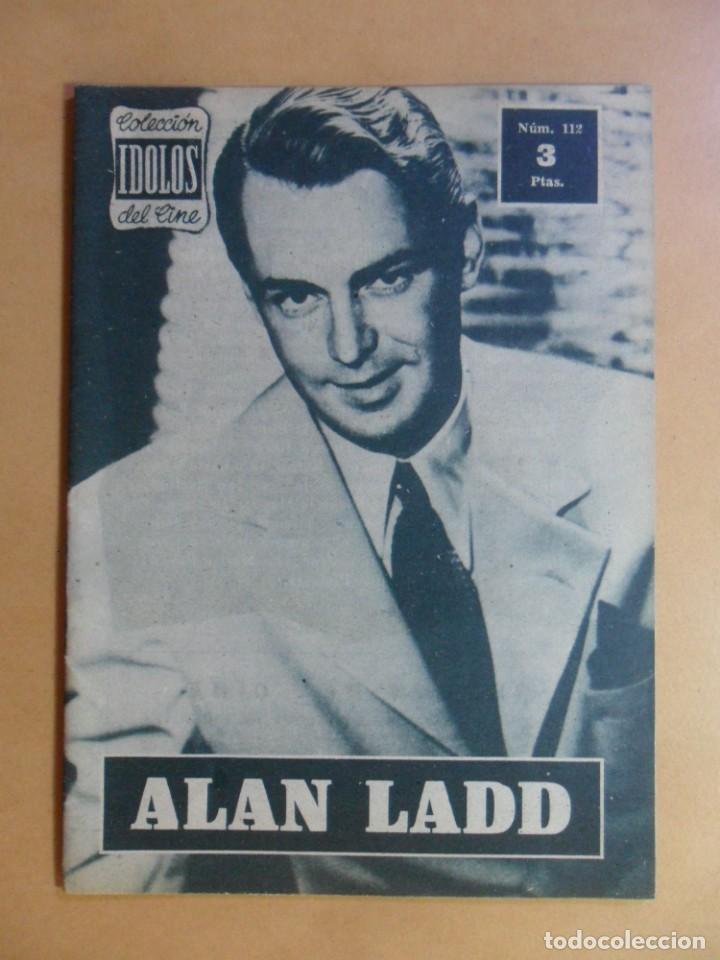 Nº 112 - COLECCION IDOLOS DEL CINE - ALAN LADD - 1960 (Cine - Revistas - Colección ídolos del cine)