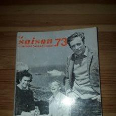 Cine: LA SAISON CINEMATOGRAPHIQUE 1973 CINE. Lote 152893756
