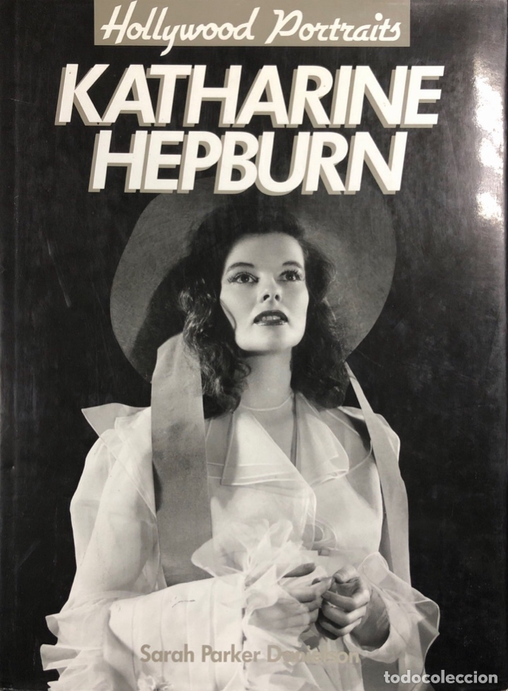 KATHERINE HEPBURN. HOLLYWOOD PORTRAITS. DE SARAH PARKER. (Cine - Revistas - Cine Mundial)
