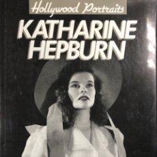 Cine: KATHERINE HEPBURN. HOLLYWOOD PORTRAITS. DE SARAH PARKER.. Lote 154261126