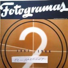 Cine: REVISTA SUPLEMENTO FOTOGRAMAS Nº 2 - AÑO 1957 - 1966 - LIBRO DE ORO 50 AÑOS DE CINE -. Lote 154461182