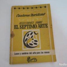 Cine: CUADERNOS MERIDIANO SELECCIONES SOBRE EL SÉPTIMO ARTE 100 PÁGINAS. Lote 154833018