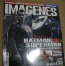 Cine: IMAGENES Nº360 (EN PORTADA:BATMAN VS. SUPERMAN) ¡¡LEER DESCRIPCION!!. Lote 158389086