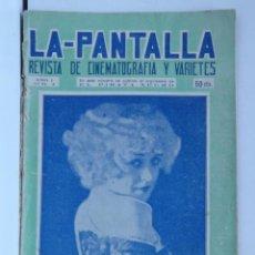 Cine: LA PANTALLA – REVISTA DE CINEMATOGRAFÍA Y VARIETES -. Lote 163781522