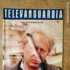 Cine: TV ANTIGUA REVISTA SUPLEMENTO TELE VANGUARDIA TELEVANGUARDIA 1991 ALBERT BOADELLA. Lote 171570084