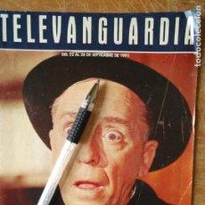Cine: TV ANTIGUA REVISTA SUPLEMENTO TELE VANGUARDIA TELEVANGUARDIA 1991 PACO MARTINEZ SORIA . Lote 171571012