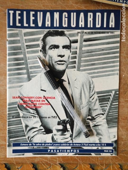 TV ANTIGUA REVISTA SUPLEMENTO TELE VANGUARDIA TELEVANGUARDIA 1991 JAMES BOND SEAN CONNERY (Cine - Revistas - Otros)