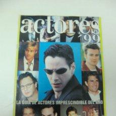 Cine: REVISTA DE CINE ACTORES LA GUIA DE ACTORES DEL AÑO 1999 22 FOTOS 30X21 CTM.. Lote 174028504