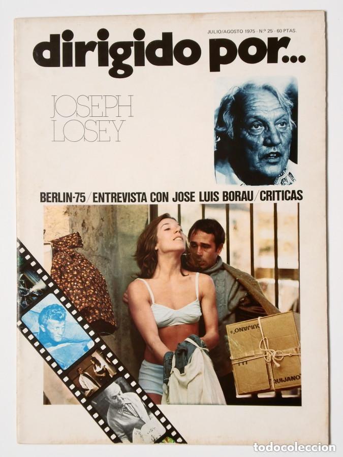 DIRIGIDO POR... Nº 25 (JULIO/AGOSTO 1975) JOSEPH LOSEY (Cine - Revistas - Dirigido por)