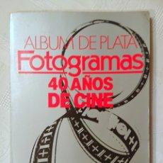Cinema: FOTOGRAMAS · ALBUM DE PLATA · 40 AÑOS DE CINE · AÑO 1986. Lote 176977334