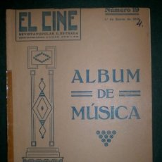 Cine: EL CINE REVISTA POPULAR ILUSTRADA Nº19 ENERO 1918 ÁLBUM DE MÚSICA LAS 16 COMPOSICIONES MÁS POPULARES. Lote 178616670