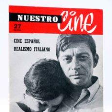 Cine: NUESTRO CINE. REVISTA CINEMATOGRÁFICA 27. CINE ESPAÑOL. REALISMO ITALIANO (VVAA) NUESTRO CINE, 1964. Lote 181442260