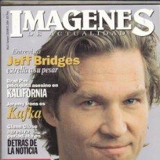 Cine: REVISTA IMAGENES Nº 126 AÑO 1994.NICOLE KIDMAN. ROSIE PEREZ. JEFF BRIDGES. KALIFORNIA.JULIETE LEWIS.. Lote 181623565