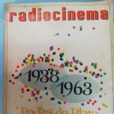 Cinema: RADIOCINEMA. BODAS DE PLATA 1938-1963. Lote 182077756