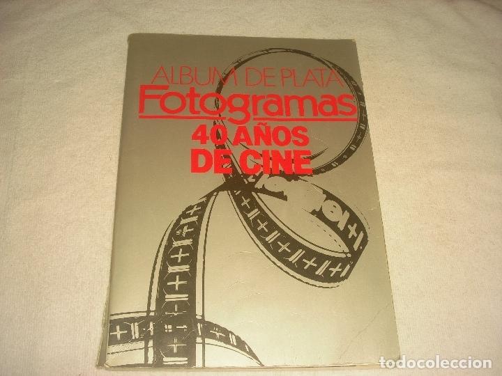 FOTOGRAMAS. 40 AÑOS DE CINE. ALBUM DE PLATA. (Cine - Revistas - Fotogramas)