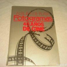 Cine: FOTOGRAMAS. 40 AÑOS DE CINE. ALBUM DE PLATA.. Lote 182462493