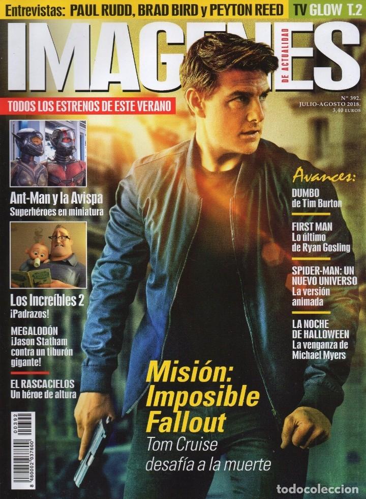 IMAGENES DE ACTUALIDAD N. 392 JULIO/AGOSTO 2018 - EN PORTADA: MISION IMPOSIBLE FALLOUT (NUEVA) (Cine - Revistas - Imágenes de la actualidad)