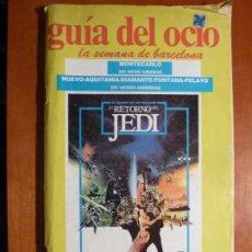 Cine: REVISTA GUIA DEL OCIO BARCELONA Nº 312 1983 EL RETORNO DEL JEDI STAR WARS GUERRA GALAXIAS. Lote 185379207
