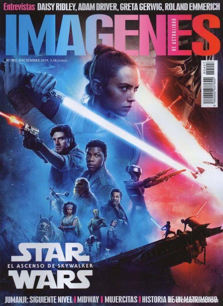 IMAGENES DE ACTUALIDAD N. 407 DICIEMBRE 2019 - EN PORTADA: STAR WARS, EL ASCENSO DE SKYWALKER(NUEVA) (Cine - Revistas - Imágenes de la actualidad)