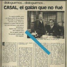 Cine: RECORTE ANTONIO CASAL PEPE ISBERT FILME TE QUIERO PARA MI DE LADISLAO VAJDA FOTO ARTÍCULO 1974. Lote 191117443
