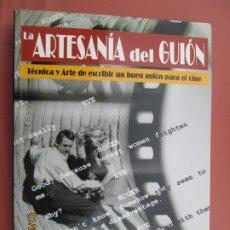 Cine: LA ARTESANIA DEL GUION , TECNICA Y ARTE DE ESCRIBIR UN BUEN GUION - PABLO ALVORT -2002. Lote 191823730