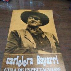 Cine: CARTELERA BAYARRI, PORTADA DE JOHN WAYNE, N-627, AÑO 1969. Lote 192975050