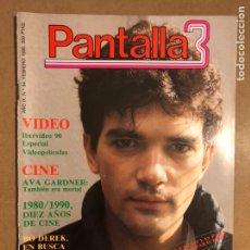 Cine: PANTALLA 3 N° 84 (1990). ANTONIO BANDERAS, BO DERECK, AVA GADNER, 1980-1990 (10 AÑOS DE CINE),.... Lote 195340300
