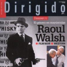 Cine: DIRIGIDO POR... N. 470 OCTUBRE 2016 - EN PORTADA: RAOUL WALSH (NUEVA). Lote 195505280