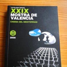 Cine: MOSTRA DE VALENCIA CINEMA DEL MEDITERRANI CATÁLOGO OFICIAL 2008 HISTORIA-CERTIF 4,99. Lote 196031571