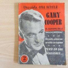 Cine: GARY COOPER. UNA VIDA, UNA NOVELA Nº 7. EDICIONES CINEMATOGRÁFICAS. AÑOS 50. Lote 201669995