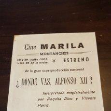 Cine: PROGRAMA DE MANO CINE MARILA MONTANCHEZ .DONDE VAS ALFONSO XII. Lote 203932570