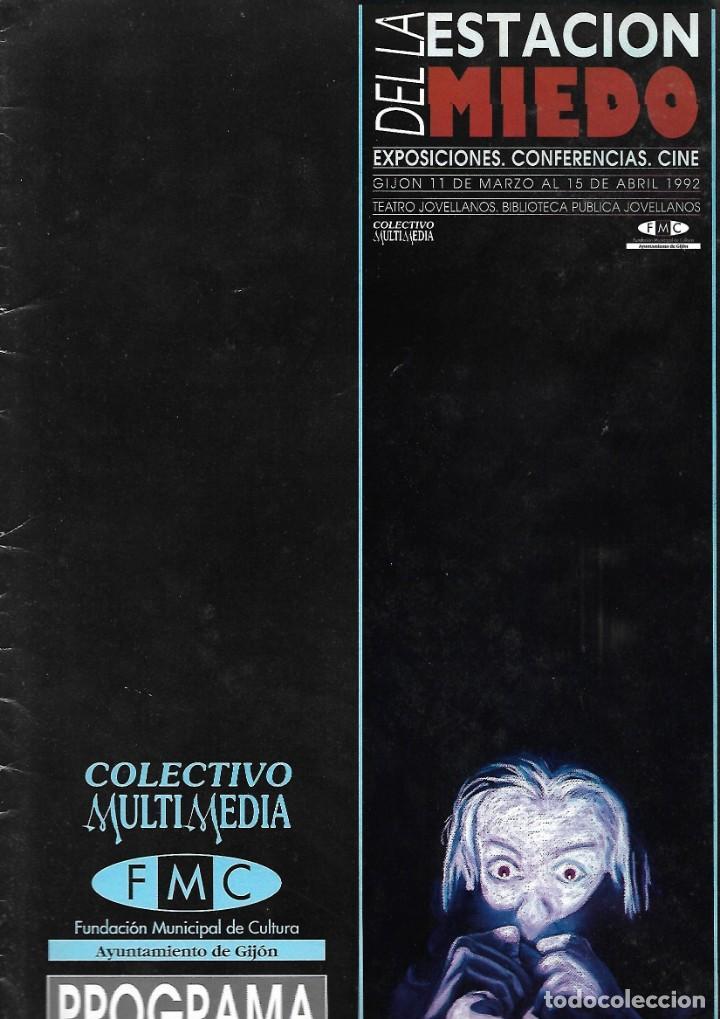 CATÁLOGO DEL CICLO LA ESTACIÓN DEL MIEDO ( EXPOSICIONES, CONFERENCIAS, CINE ). 1992 (Cine - Revistas - Otros)
