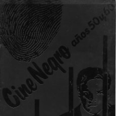 Cine: CATÁLOGO DEL CICLO CINE NEGRO AÑOS 50 Y 60. Lote 205099635