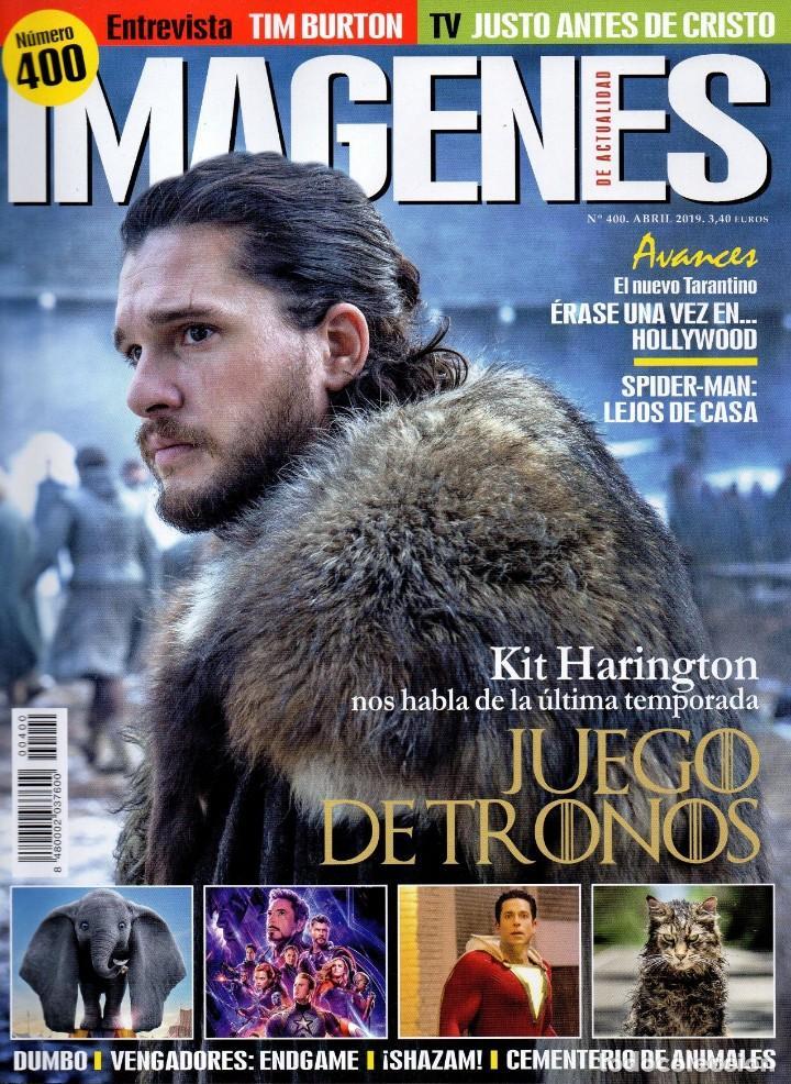 IMAGENES DE ACTUALIDAD N. 400 ABRIL 2019 - EN PORTADA: JUEGO DE TRONOS (NUEVA) (Cine - Revistas - Imágenes de la actualidad)