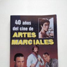 Cine: LIBRO 40 AÑOS DEL CINE DE ARTES MARCIALES. Lote 207024347