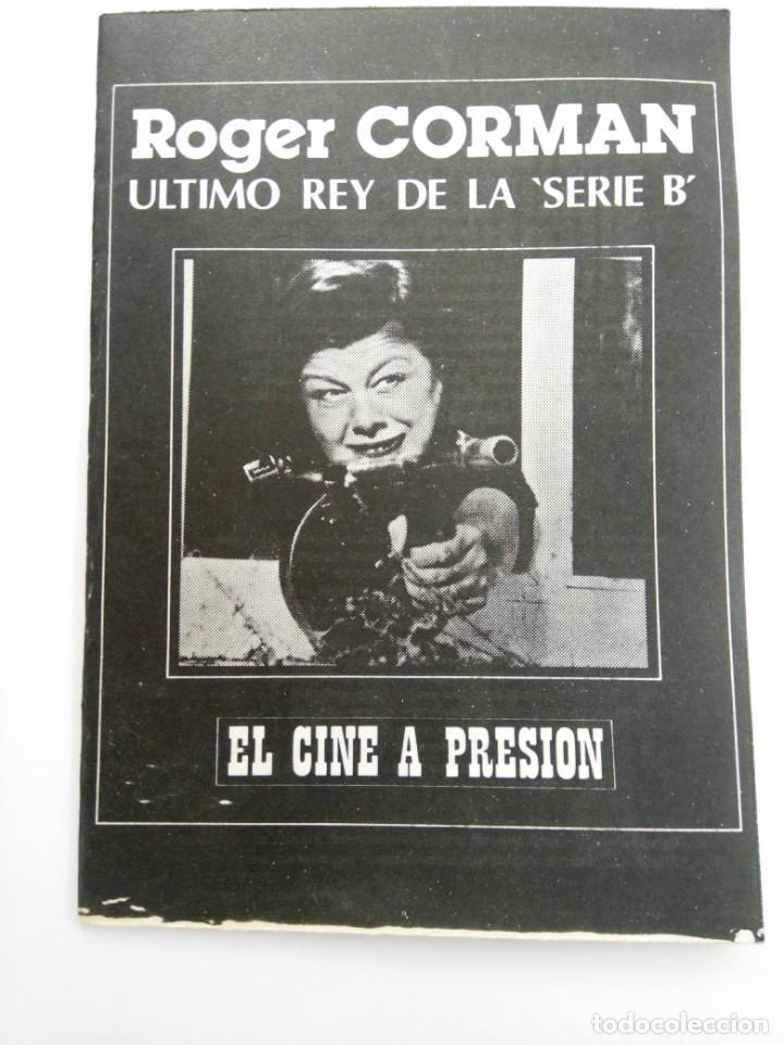 """ROGER CORMAN - ÚLTIMO REY DE LA """"SERIE B"""" - EL CINE A PRESIÓN (Cine - Revistas - Otros)"""