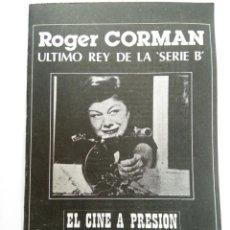 """Cine: ROGER CORMAN - ÚLTIMO REY DE LA """"SERIE B"""" - EL CINE A PRESIÓN. Lote 221377112"""